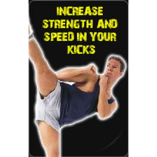 Increase Strength And Speed In Your Kicks